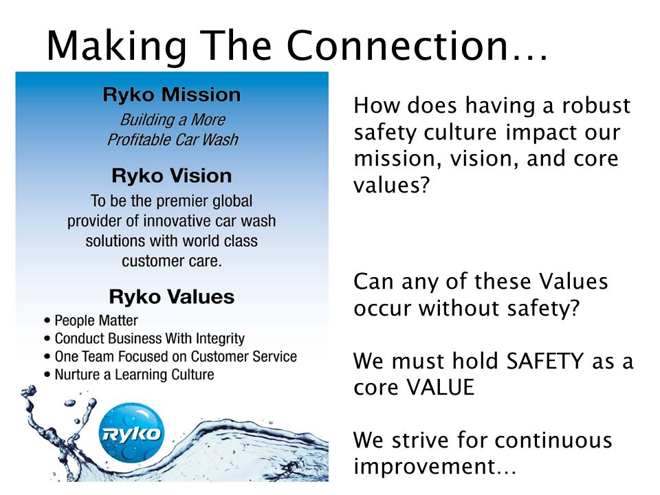 How does having a robust safety culture impact our mission, vision, and core values.