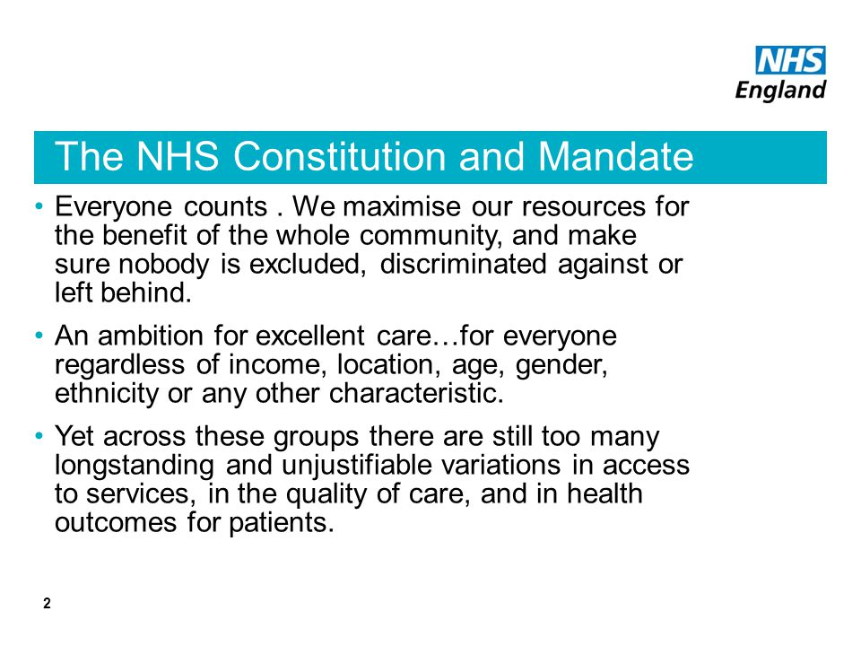 Legal duties – Health and Social Care Act NHS England and CCGs have duties to have regard to the need to reduce inequalities in access to health services and the outcomes for patients.