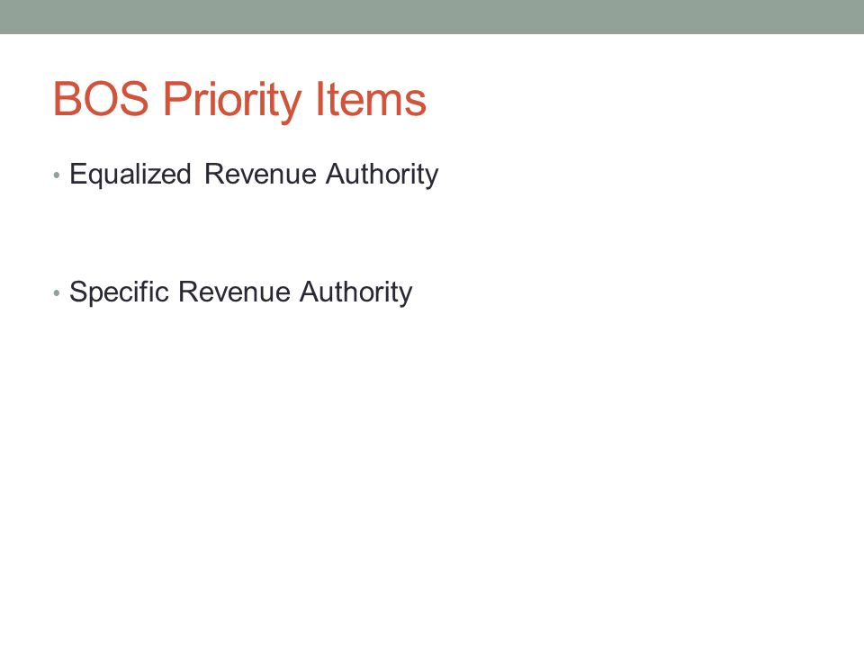 BOS Priority Items Equalized Revenue Authority Specific Revenue Authority