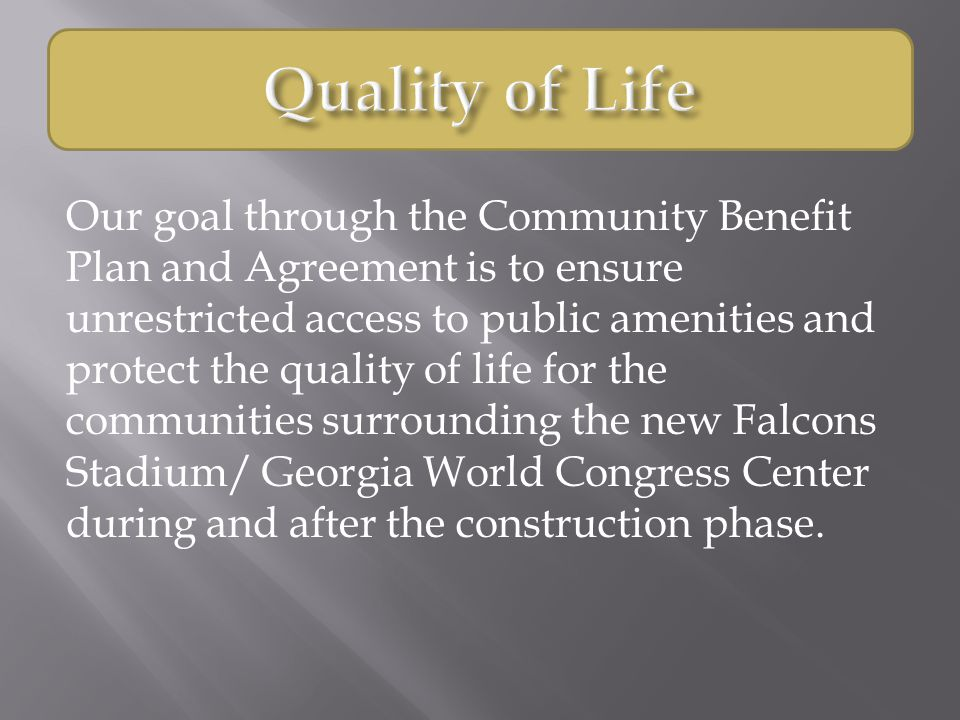 Our goal through the Community Benefit Plan and Agreement is to ensure unrestricted access to public amenities and protect the quality of life for the