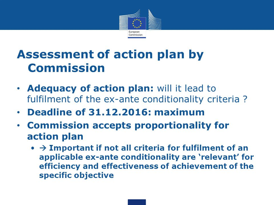 Assessment of action plan by Commission Adequacy of action plan: will it lead to fulfilment of the ex-ante conditionality criteria .