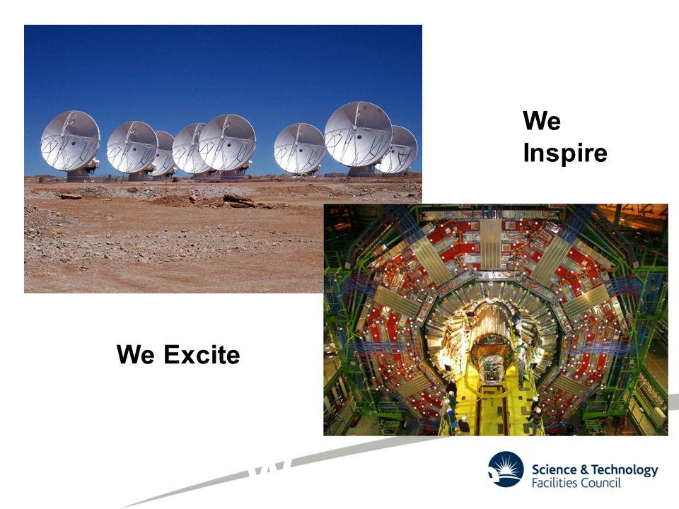 We Excite We inspire We Inspire