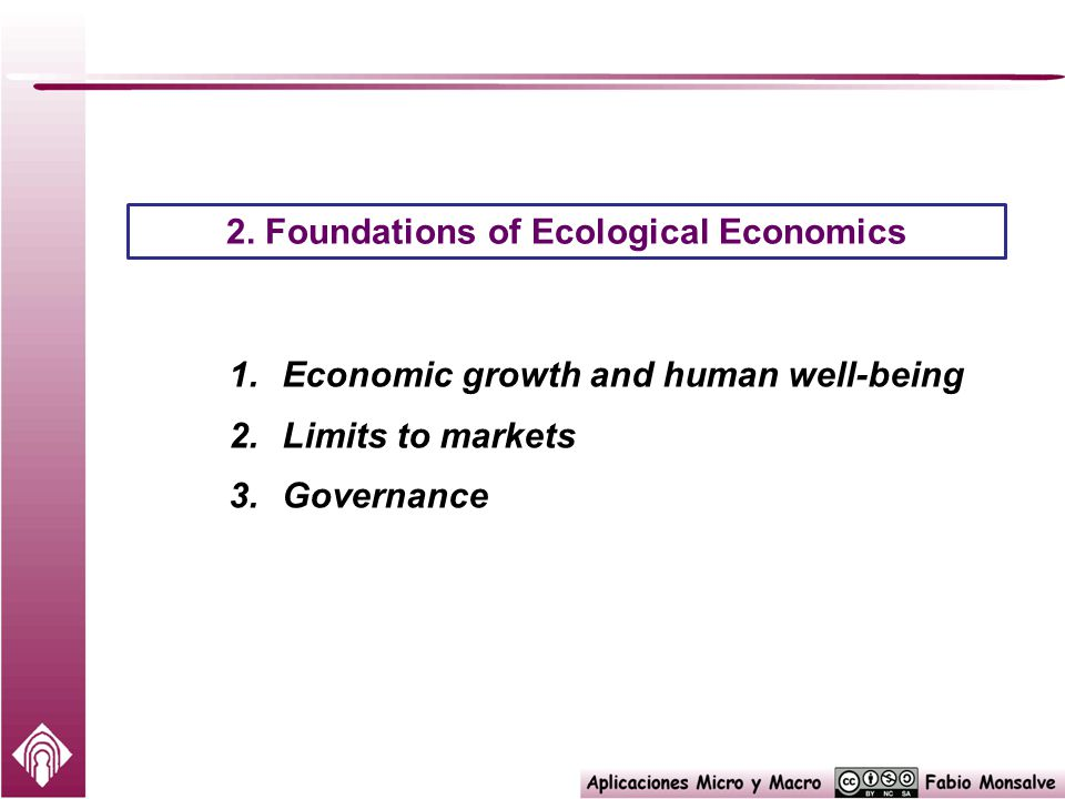 1.Economic growth and human well-being 2.Limits to markets 3.Governance 2.