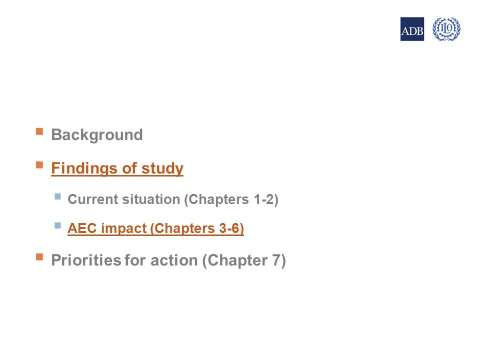  Background  Findings of study  Current situation (Chapters 1-2)  AEC impact (Chapters 3-6)  Priorities for action (Chapter 7) 10