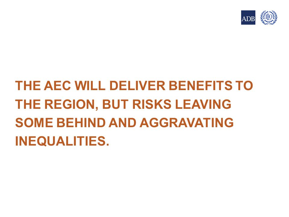 THE AEC WILL DELIVER BENEFITS TO THE REGION, BUT RISKS LEAVING SOME BEHIND AND AGGRAVATING INEQUALITIES.