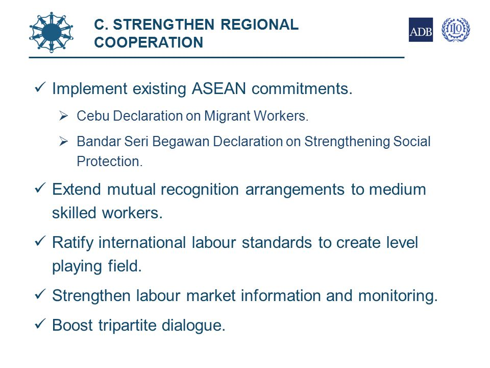 Implement existing ASEAN commitments.  Cebu Declaration on Migrant Workers.