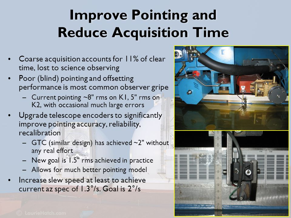 7 Improve Tracking Performance Current performance issues –open loop (unguided) tracking is 50% worse than spec for short timescales (10 sec), and 20x worse than spec for long timescales (10 min) Significant limitation for offsetting, observing modes that don't permit guiding (e.g.