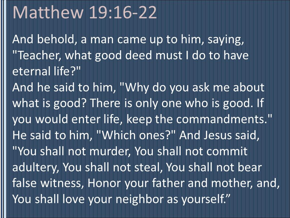 And behold, a man came up to him, saying,