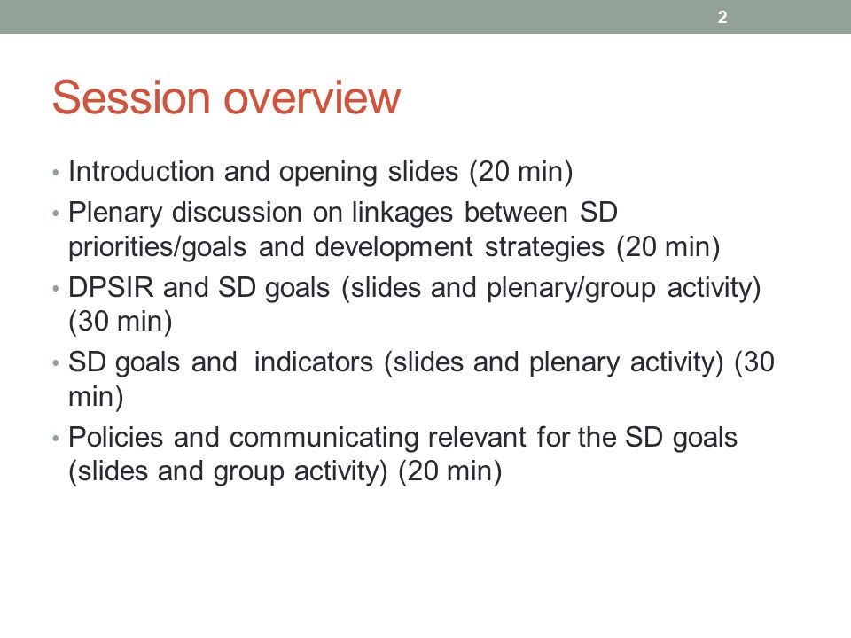 Session overview Introduction and opening slides (20 min) Plenary discussion on linkages between SD priorities/goals and development strategies (20 mi
