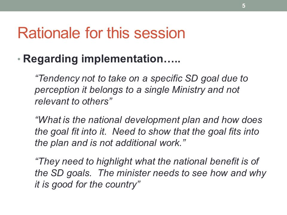 """Rationale for this session Regarding implementation….. """"Tendency not to take on a specific SD goal due to perception it belongs to a single Ministry a"""