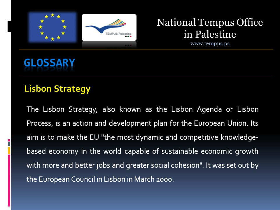 Lisbon Strategy The Lisbon Strategy, also known as the Lisbon Agenda or Lisbon Process, is an action and development plan for the European Union. Its