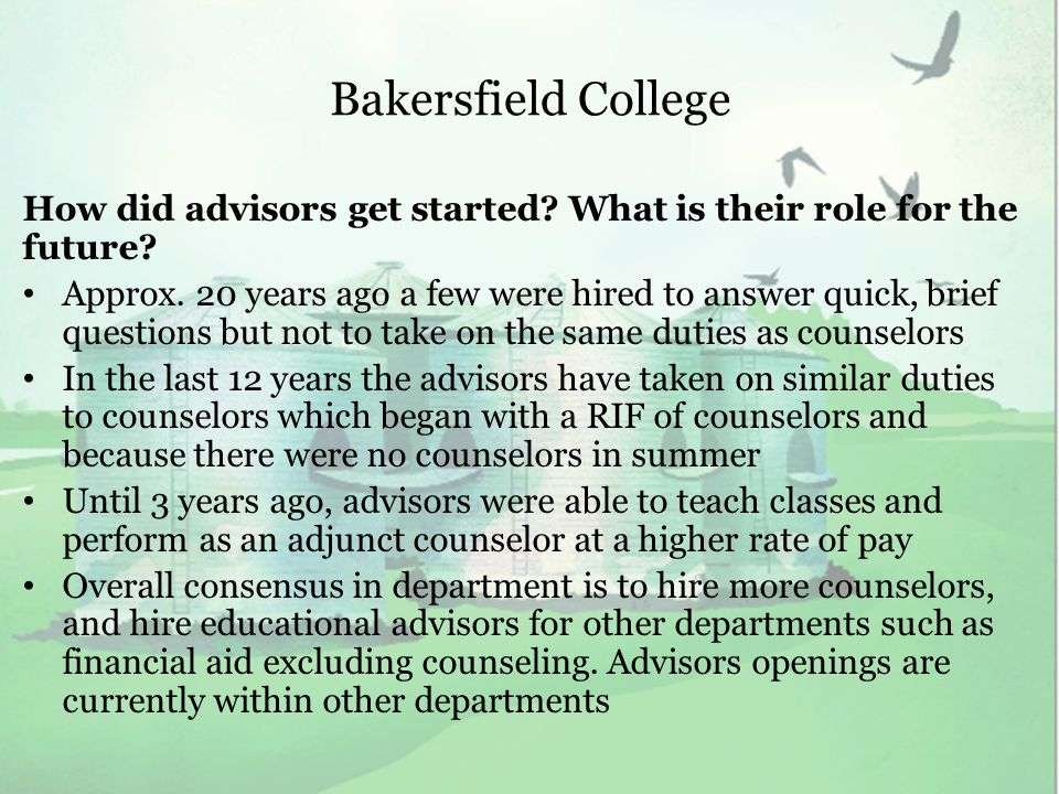 Bakersfield College How did advisors get started. What is their role for the future.