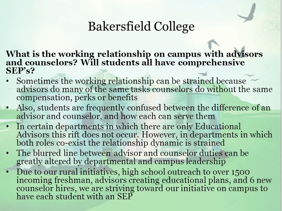 Bakersfield College What is the working relationship on campus with advisors and counselors.