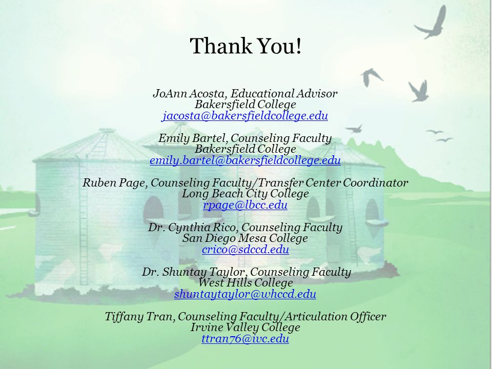 Thank You! JoAnn Acosta, Educational Advisor Bakersfield College jacosta@bakersfieldcollege.edu Emily Bartel, Counseling Faculty Bakersfield College e