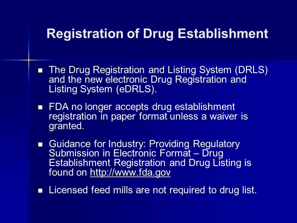 The Drug Registration and Listing System (DRLS) and the new electronic Drug Registration and Listing System (eDRLS).