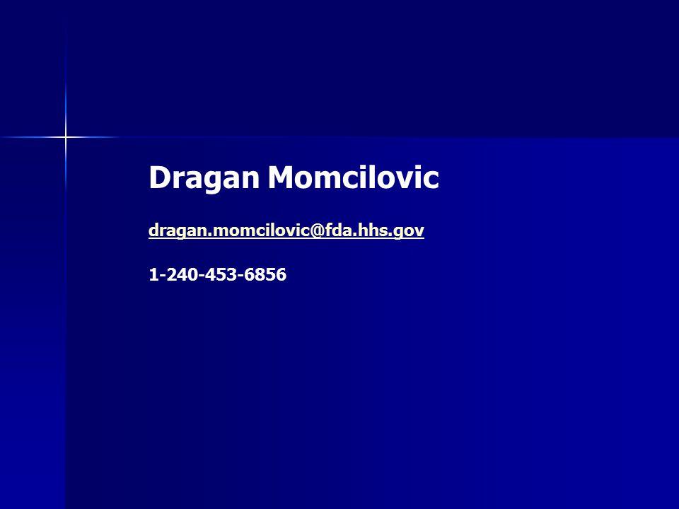 Dragan Momcilovic dragan.momcilovic@fda.hhs.gov 1-240-453-6856