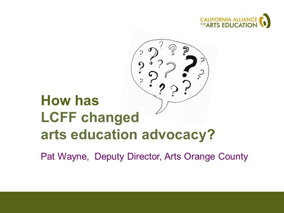 LCAP Sections 3 Actions, Services, Expenditures a, b, c Arts Education Advocacy within LCFF
