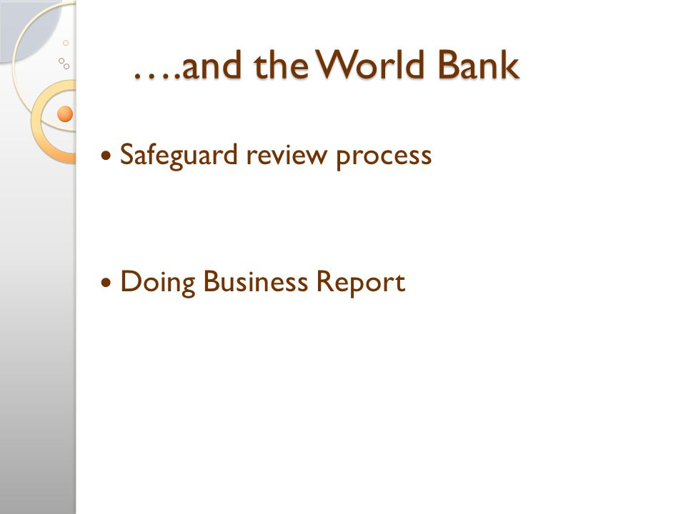 ….and the World Bank ….and the World Bank Safeguard review process Doing Business Report