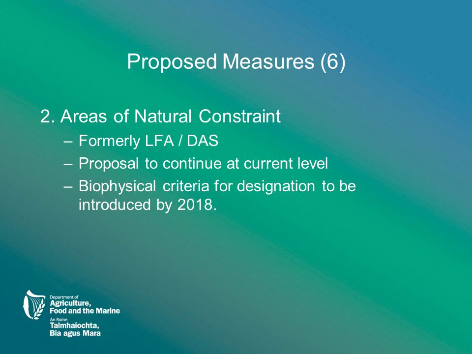 Proposed Measures (6) 2. Areas of Natural Constraint –Formerly LFA / DAS –Proposal to continue at current level –Biophysical criteria for designation
