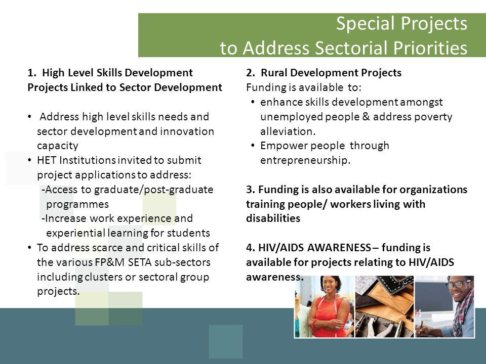 1. High Level Skills Development Projects Linked to Sector Development Address high level skills needs and sector development and innovation capacity
