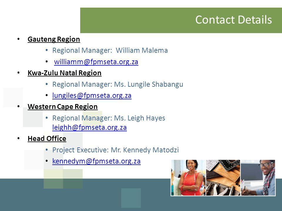 Contact Details Gauteng Region Regional Manager: William Malema williamm@fpmseta.org.za Kwa-Zulu Natal Region Regional Manager: Ms. Lungile Shabangu l