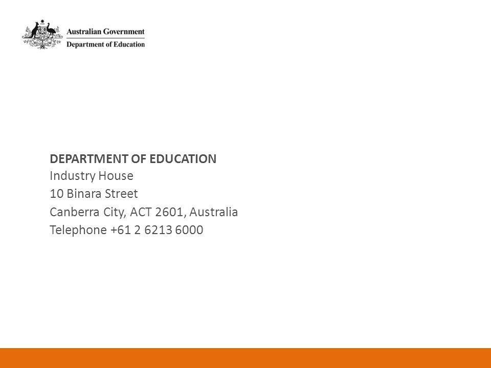 DEPARTMENT OF EDUCATION Industry House 10 Binara Street Canberra City, ACT 2601, Australia Telephone +61 2 6213 6000