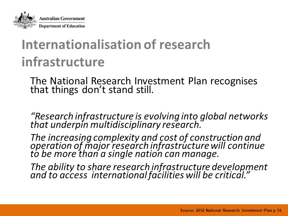 "Internationalisation of research infrastructure The National Research Investment Plan recognises that things don't stand still. ""Research infrastructu"