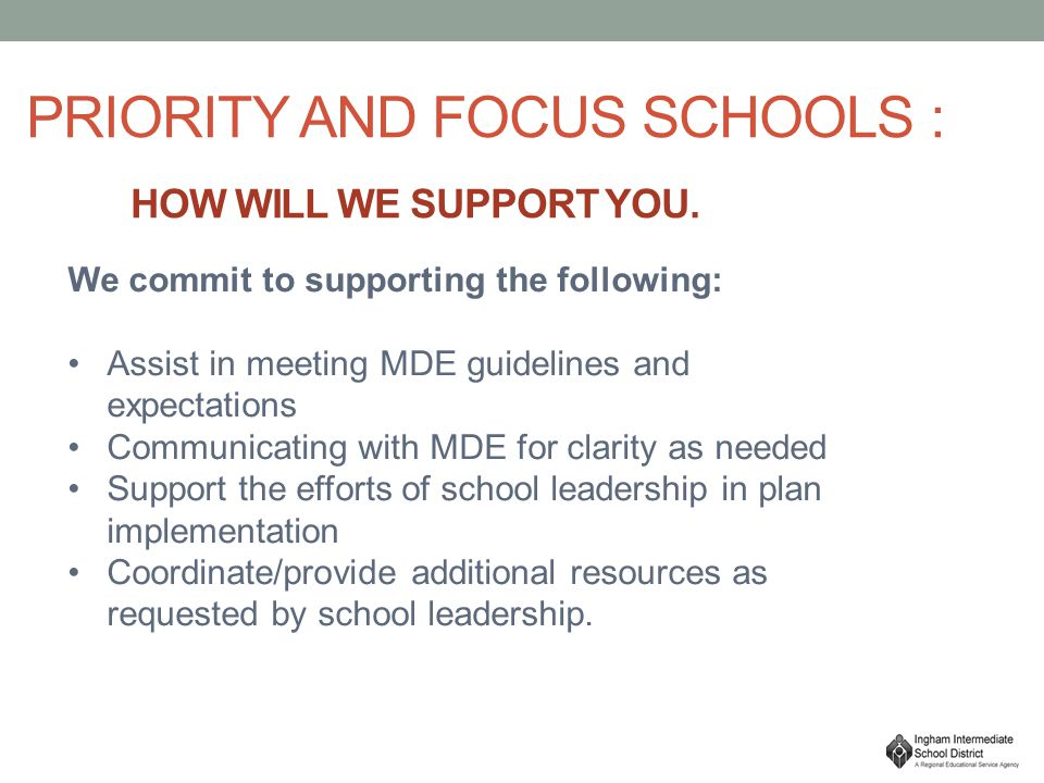 PRIORITY AND FOCUS SCHOOLS : HOW WILL WE SUPPORT YOU.