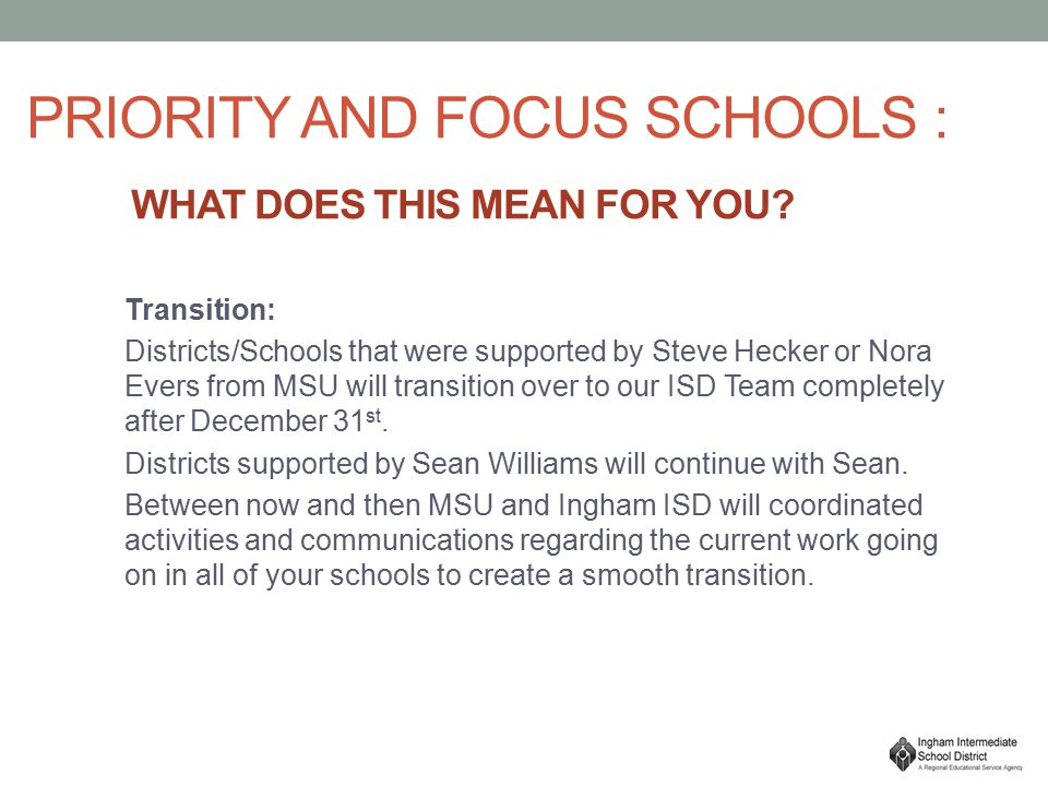 PRIORITY AND FOCUS SCHOOLS : WHAT DOES THIS MEAN FOR YOU.