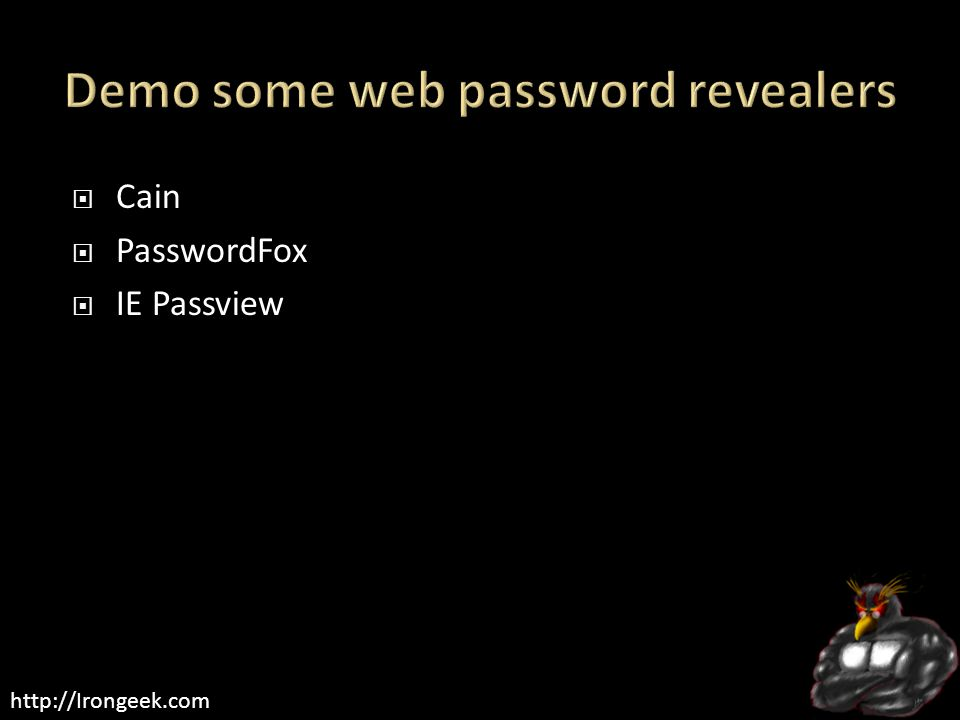 http://Irongeek.com  Cain  PasswordFox  IE Passview