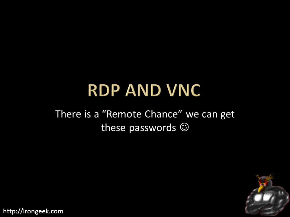 """http://Irongeek.com There is a """"Remote Chance"""" we can get these passwords"""