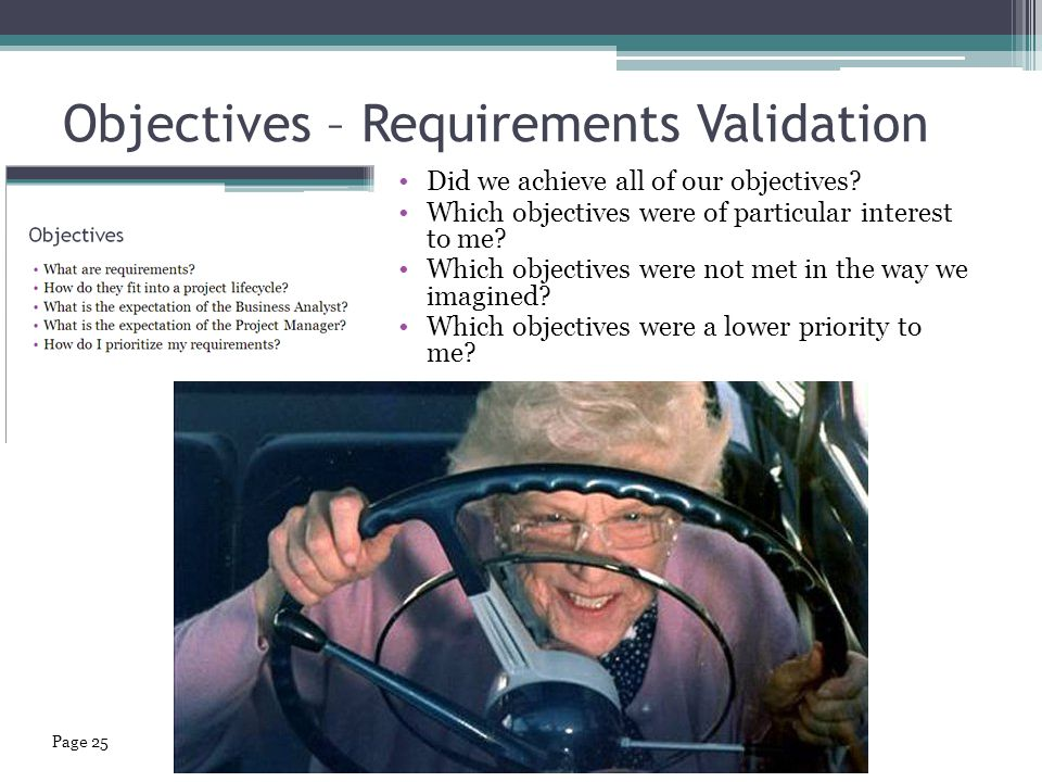 Objectives – Requirements Validation Did we achieve all of our objectives.
