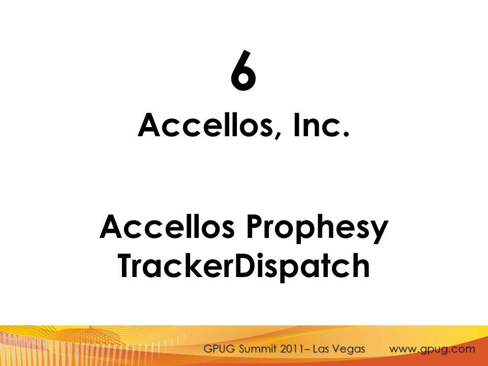 GPUG Summit 2011– Las Vegas www.gpug.com 6 Accellos, Inc. Accellos Prophesy TrackerDispatch