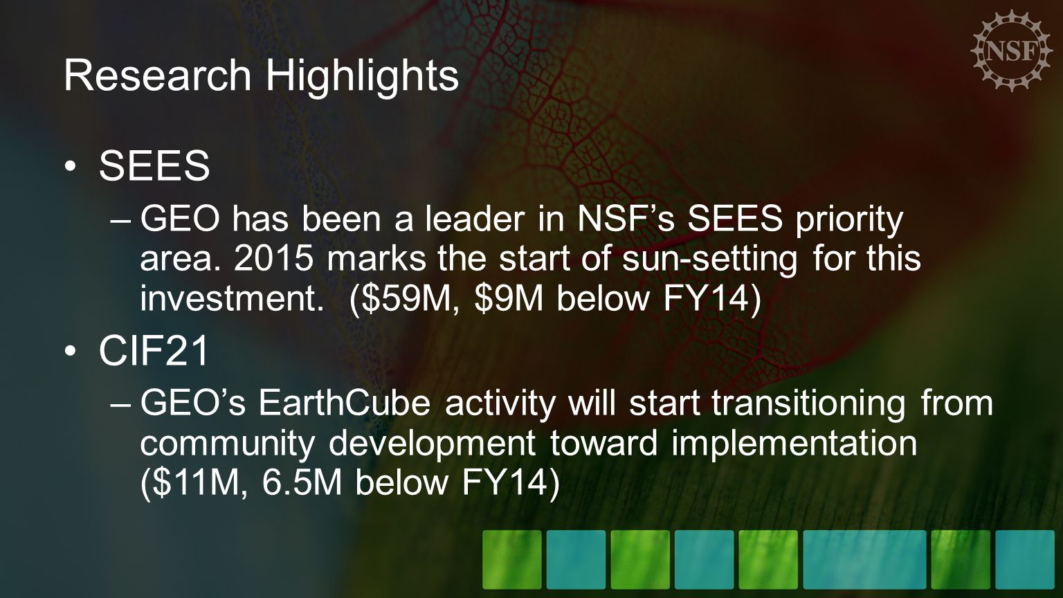 Research Highlights SEES –GEO has been a leader in NSF's SEES priority area.