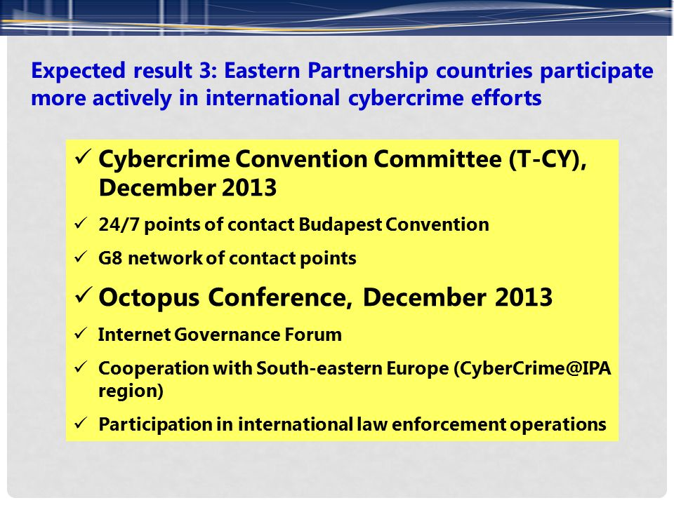 Expected result 3: Eastern Partnership countries participate more actively in international cybercrime efforts Cybercrime Convention Committee (T-CY),