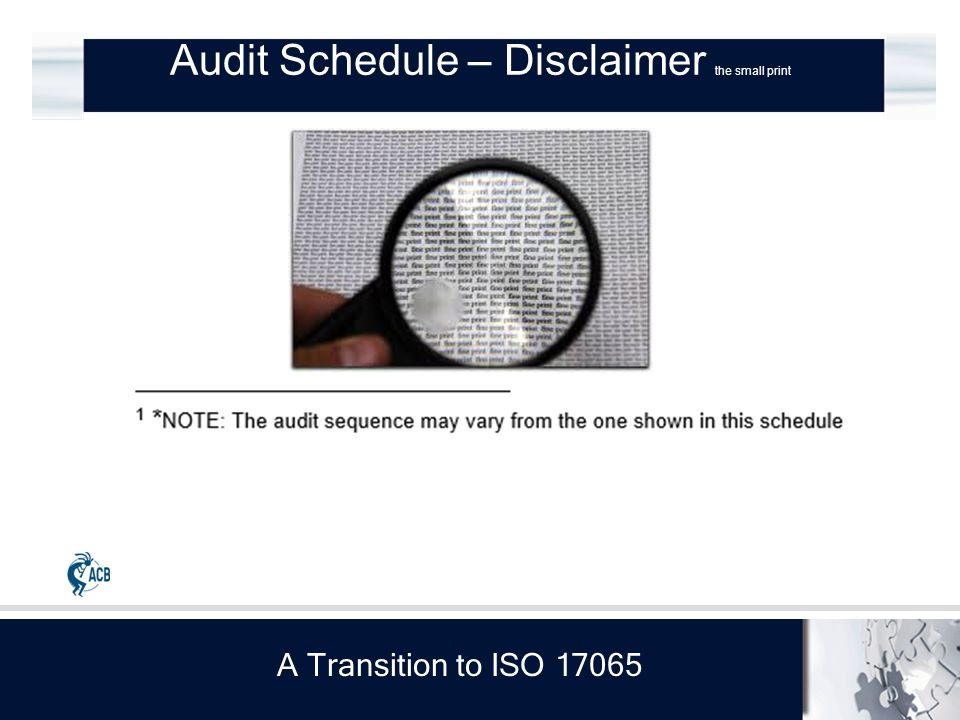 A Transition to ISO 17065 Audit Schedule – Disclaimer the small print