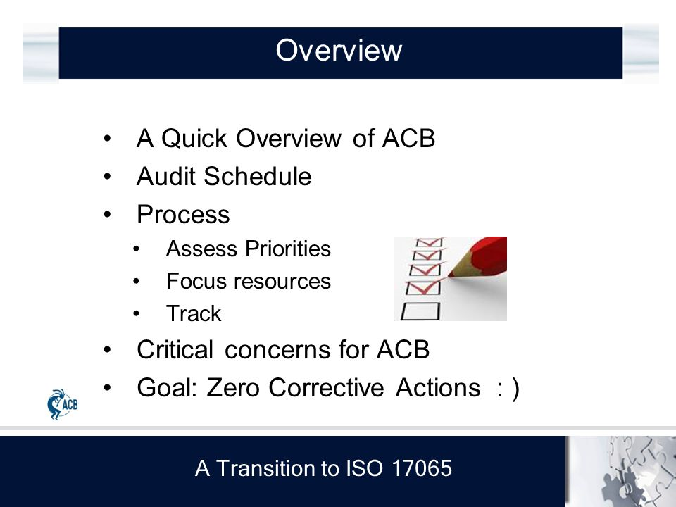 A Transition to ISO 17065 Focus Resources What needs to be done, and when? Who will do the work?