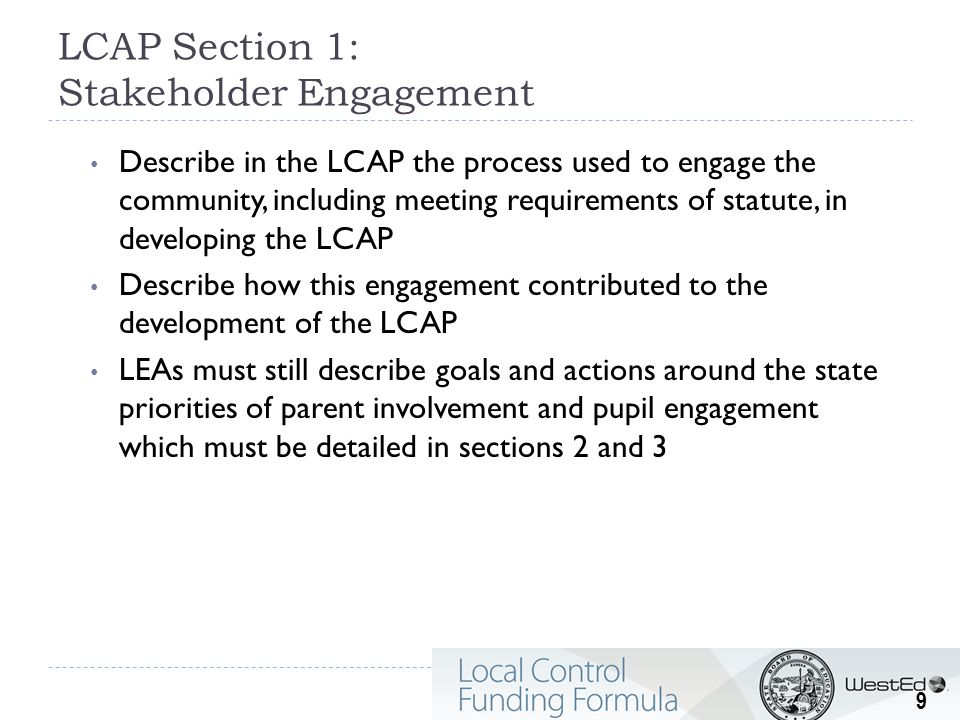LCAP Section 1: Stakeholder Engagement Describe in the LCAP the process used to engage the community, including meeting requirements of statute, in de