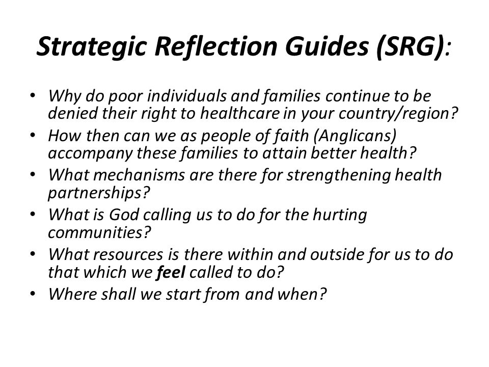 Strategic Reflection Guides (SRG): Why do poor individuals and families continue to be denied their right to healthcare in your country/region? How th