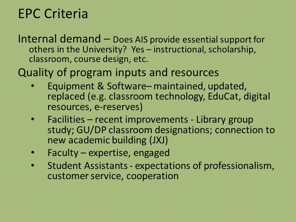 EPC Criteria Internal demand – Does AIS provide essential support for others in the University.