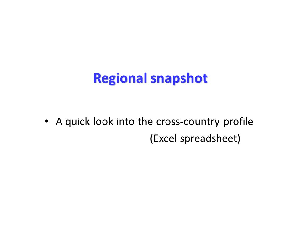 Regional snapshot A quick look into the cross-country profile (Excel spreadsheet)
