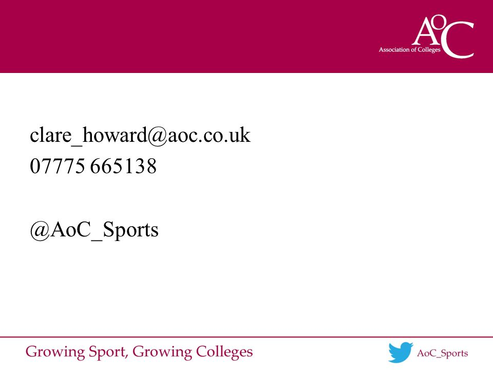 clare_howard@aoc.co.uk 07775 665138 @AoC_Sports
