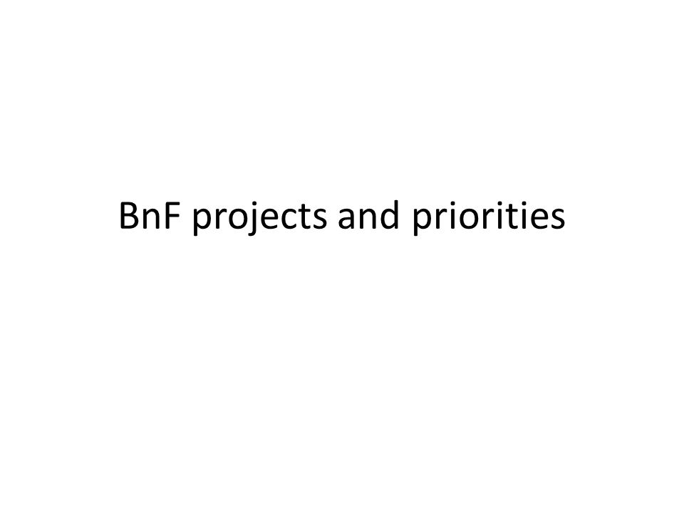BnF projects and priorities