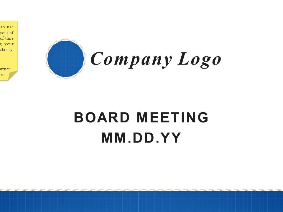BOARD MEETING MM.DD.YY Company Logo David Beisel Co-Founder & Partner NextView Ventures While you should feel free to use some unique branding and lay