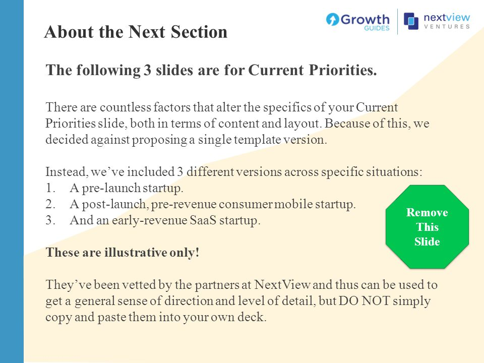 About the Next Section The following 3 slides are for Current Priorities. There are countless factors that alter the specifics of your Current Priorit