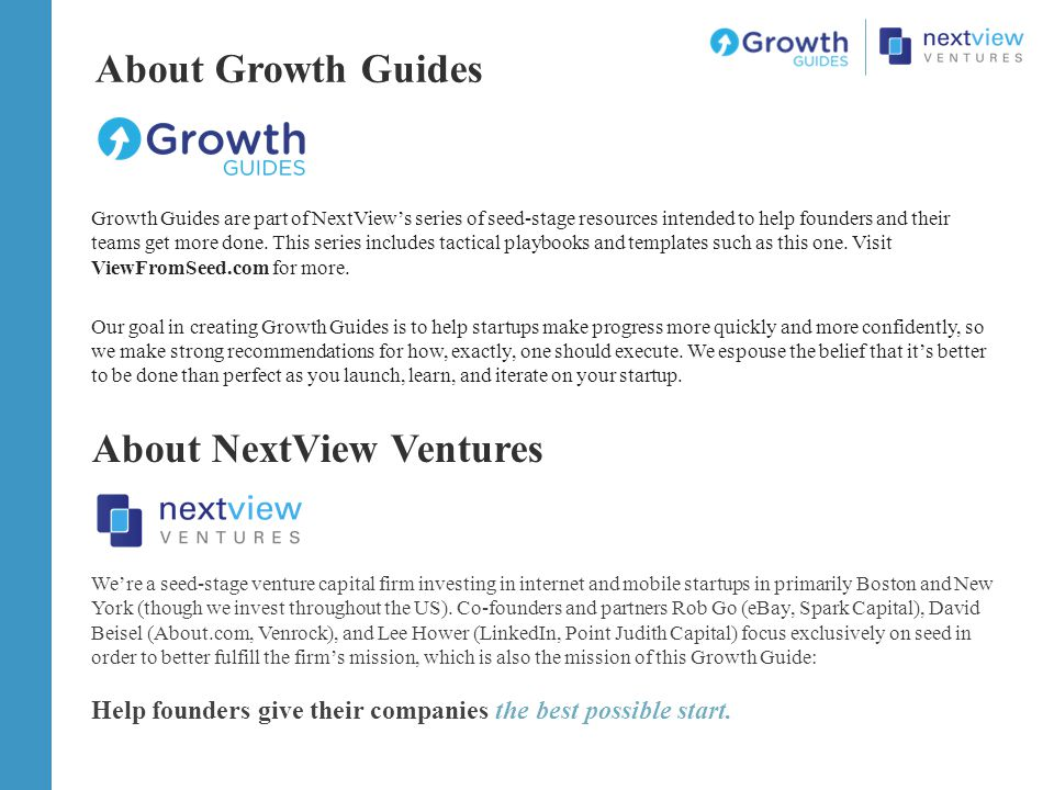 Growth Guides are part of NextView's series of seed-stage resources intended to help founders and their teams get more done.