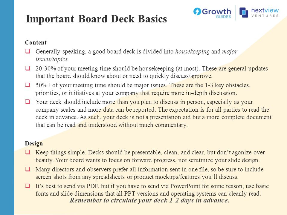 Important Board Deck Basics Content  Generally speaking, a good board deck is divided into housekeeping and major issues/topics.