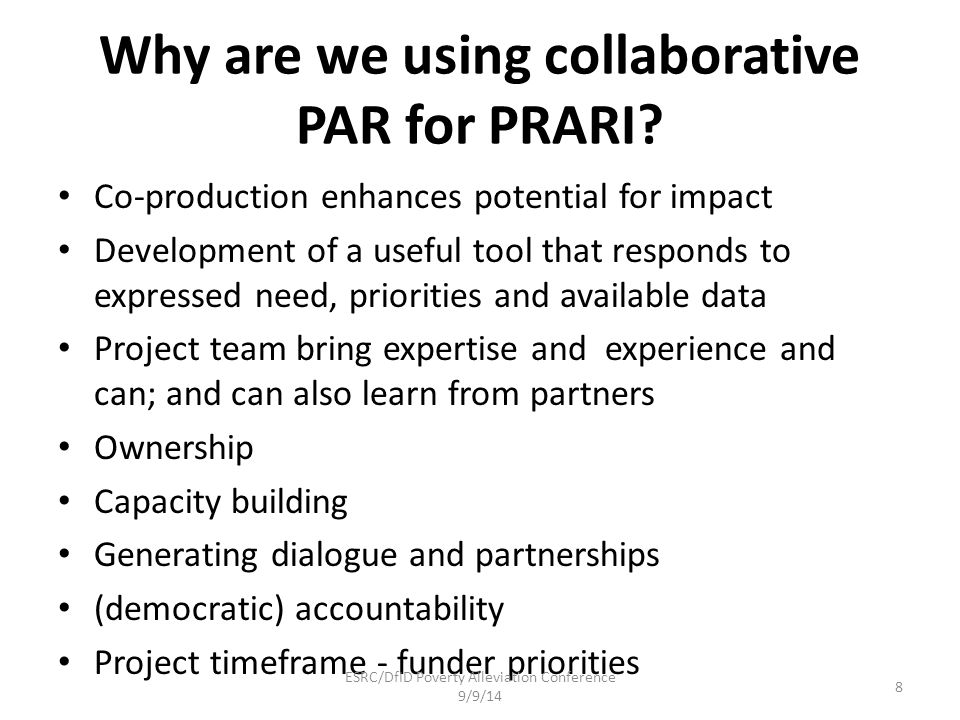 Why are we using collaborative PAR for PRARI? Co-production enhances potential for impact Development of a useful tool that responds to expressed need