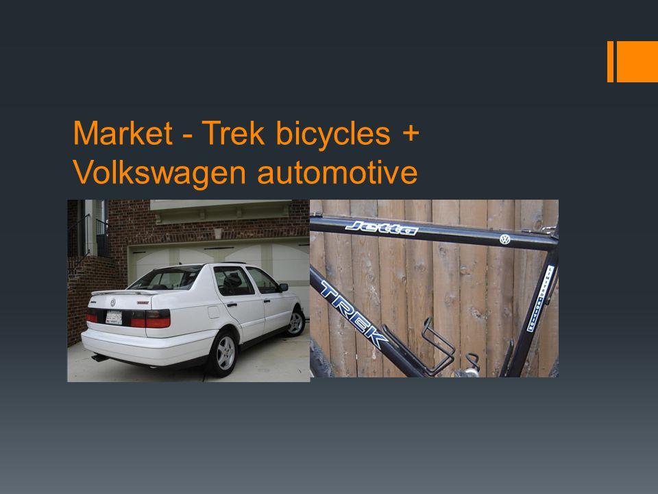 Market - Trek bicycles + Volkswagen automotive