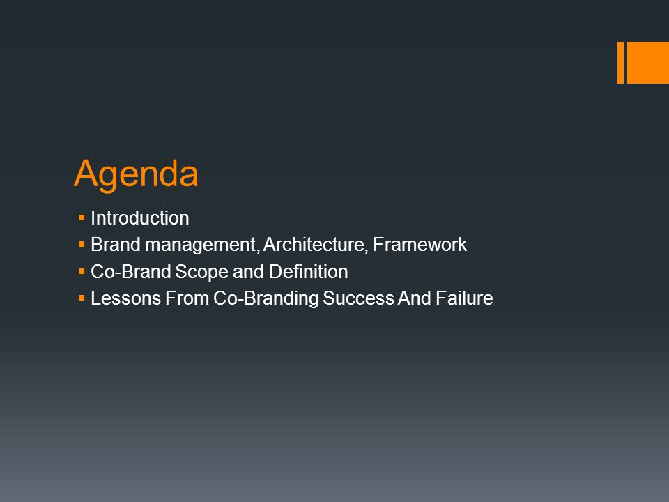Agenda  Introduction  Brand management, Architecture, Framework  Co-Brand Scope and Definition  Lessons From Co-Branding Success And Failure